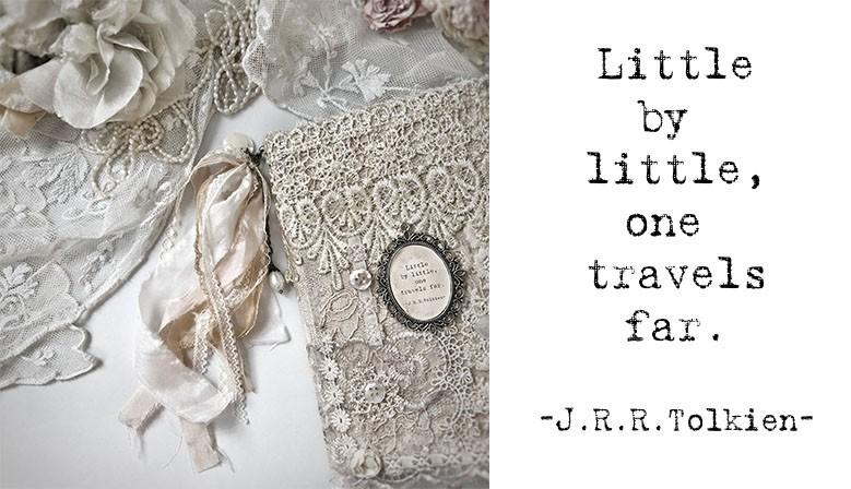 Little by little, one travels far. -J.R.R.Tolkien-